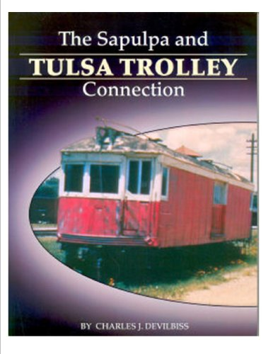 The Sapulpa and Tulsa Trolley Connection: Charles Devilbiss