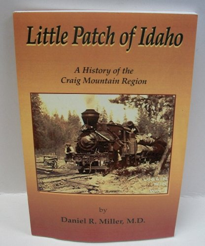 9780615161679: Little Patch of Idaho: A History of the Craig Mountain Region