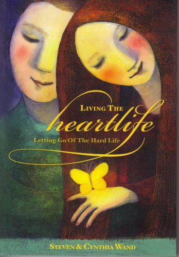 9780615161792: Living the HeartLife... Letting Go Of The Hard Life