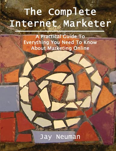 9780615161945: The Complete Internet Marketer