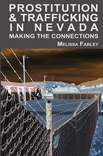 9780615162058: Prostitution and Trafficking in Nevada: Making the Connections