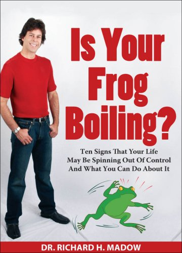 9780615162393: Is Your Frog Boiling? - Ten Signs That Your Life May Be Spinning Out Of Control And What You Can Do About It