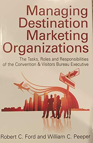 9780615163284: Managing Destination Marketing Organizations