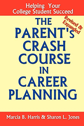 The Parent's Crash Course in Career Planning: Marcia B. Harris,