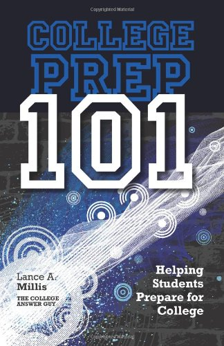 9780615164861: College Prep 101 : Helping Students Prepare for College