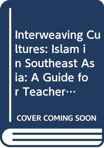 9780615165202: Interweaving Cultures: Islam in Southeast Asia: A Guide for Teachers and Students