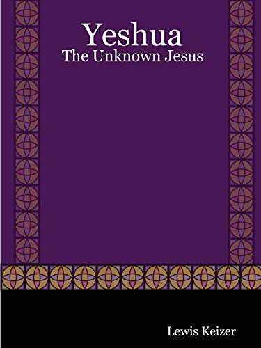 9780615167381: Yeshua: The Unknown Jesus