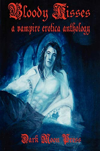 9780615167831: Bloody Kisses: A Vampire Erotica Anthology