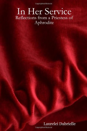 9780615168166: In Her Service: Reflections from a Priestess of Aphrodite