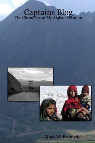 9780615169095: Captains Blog - The Chronicles of My Afghan Vacation