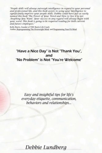 9780615169170: Have a Nice Day is Not Thank You, and No Problem is Not You're Welcome