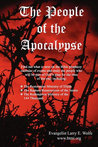 The People of the Apocalypse: Evangelist Larry E. Wolfe