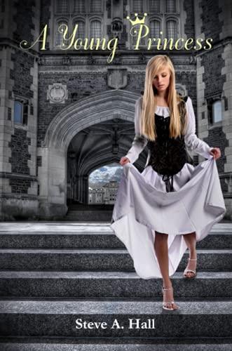 A Young Princess: Hall, Steve