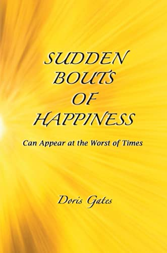 9780615171319: Sudden Bouts of Happiness
