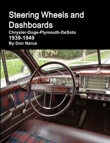 Steering Wheels and Dashboards 1939-1949 Chrysler Corporation: Don Narus