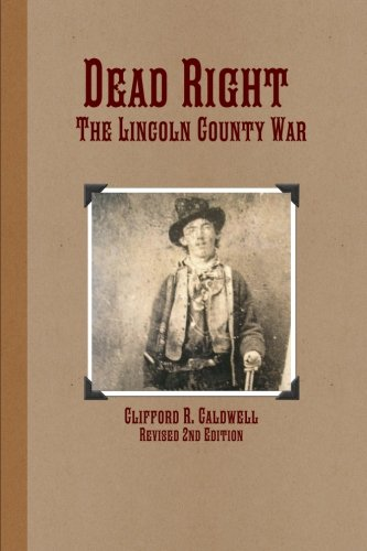 9780615171524: Dead Right - The Lincoln County War