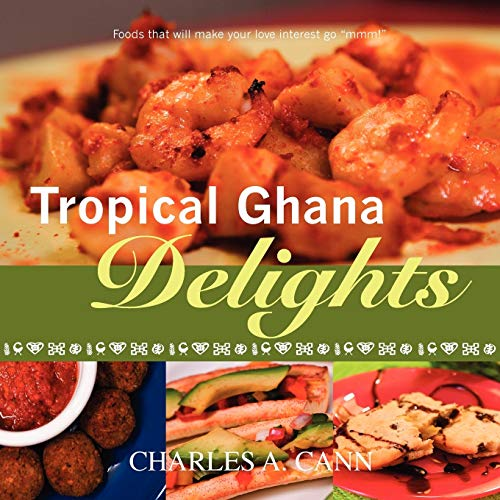 9780615171555: Tropical Ghana Delights