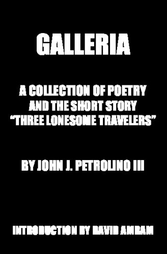 9780615171647: Galleria: A Collection Of Poetry And The Short Story Three Lonesome Travelers