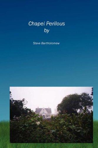 Chapel Perilous: Steve Bartholomew