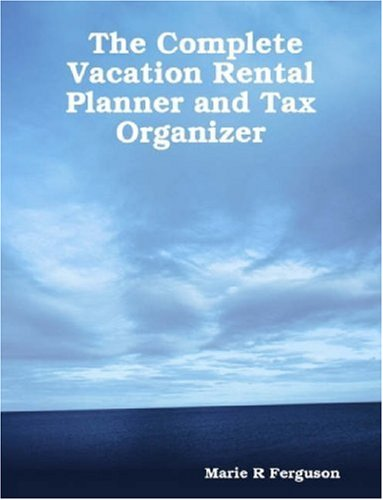 9780615172989: The Complete Vacation Rental Planner and 2010 Tax Organizer