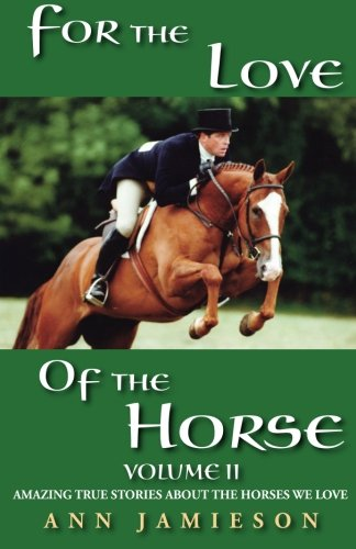 For the Love of the Horse Volume: Ann Jamieson