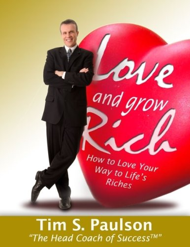 9780615173344: Love and Grow Rich: How to Love Your Way to Life's Riches