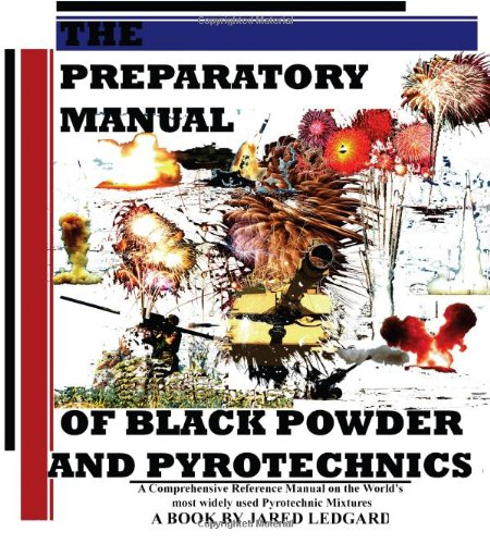 9780615174273: The Preparatory Manual of Black Powder and Pyrotechnics, version 1.4