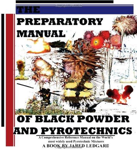 9780615174273: The Preparatory Manual of Black Powder and Pyrotechnics, version 1.4