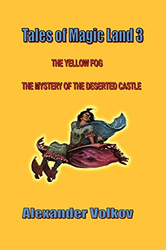 Tales of Magic Land 3: The Yellow Fog and The Mystery of the Deserted Castle: Volkov, Alexander