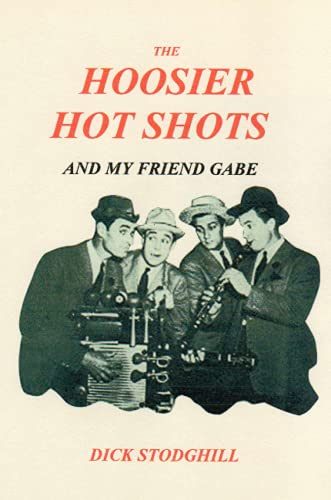 9780615175171: The Hoosier Hot Shots - And My Friend Gabe