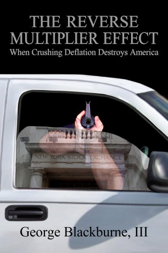 9780615175393: The Reverse Multiplier Effect - When Crushing Deflation Destroys America