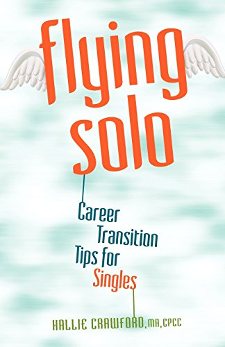 Flying Solo: Career Transition Tips for Singles: Hallie Crawford