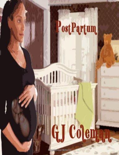 Postpartum: GJ Coleman