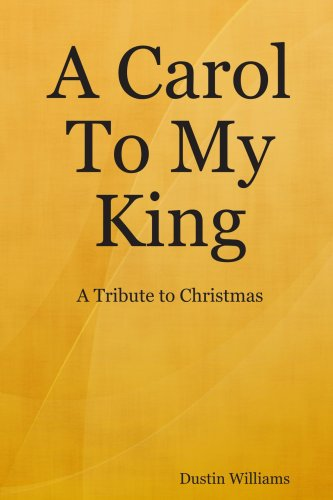 A Carol To My King: A Tribute to Christmas: Dustin Williams