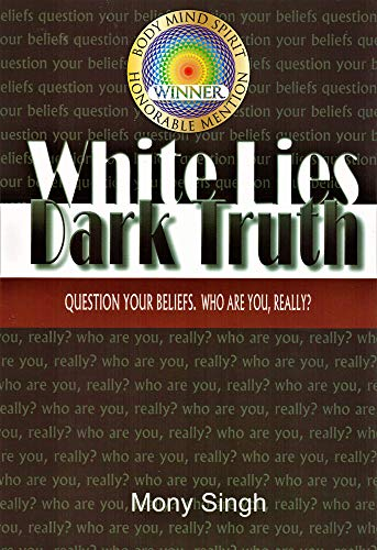 9780615175942: White Lies Dark Truth: Question Your Beliefs. Who Are You, Really?