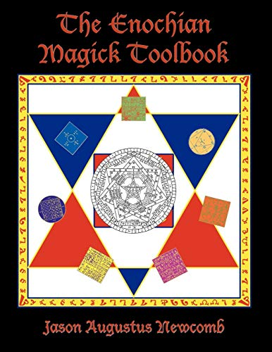 The Enochian Magick Toolbook: Jason Augustus Newcomb