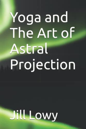 9780615179094: Yoga and The Art of Astral Projection