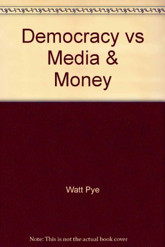 9780615179445: Democracy vs Media & Money