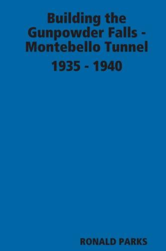9780615179919: Building the Gunpowder Falls - Montebello Tunnel 1935 - 1940