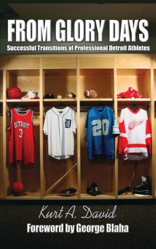 9780615180526: FROM GLORY DAYS - Successful Transitions of Professional Detroit Athletes (2nd Edition)