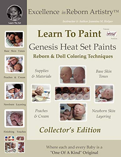 9780615180755: Learn To Paint Collector's Edition: Genesis Heat Set Paints Coloring Techniques for Reborns & Doll Making Kits - Excellence in Reborn ArtistryT Series (Excellence in Reborn Artistry Series)