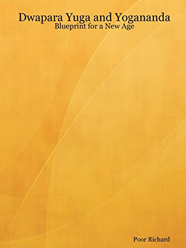 9780615181318: Dwapara Yuga and Yogananda: Blueprint for a New Age