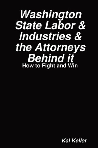 9780615181622: Washington State Labor & Industries & the Attorneys Behind It How to Fight and Win