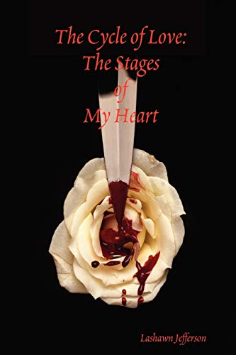 9780615181813: The Cycle of Love: The Stages of My Heart