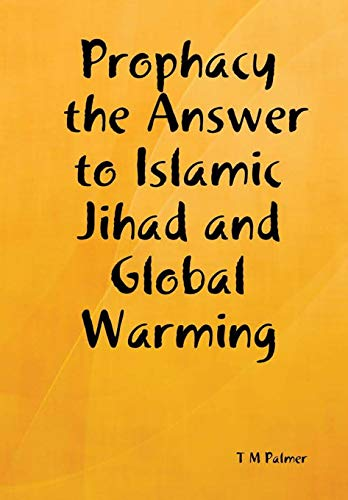9780615182261: Prophacy the Answer to Islamic Jihad and Global Warming