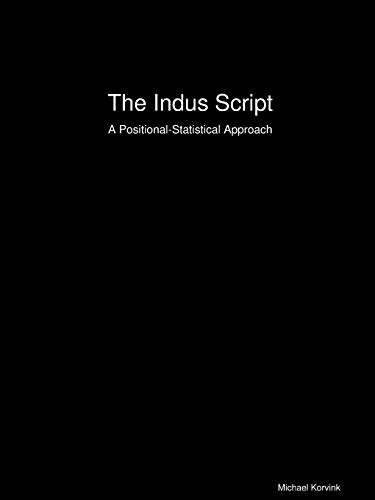9780615182391: The Indus Script: A Positional-Statistical Approach