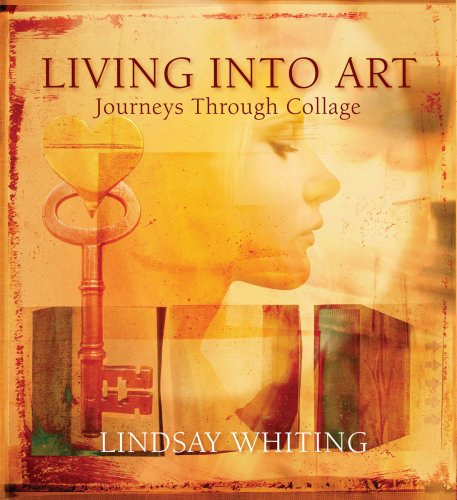 9780615182940: Living Into Art: Journeys Through Collage