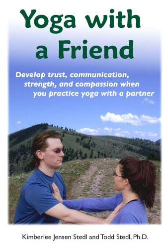 9780615183183: Yoga with a Friend: Develop trust, communication, strength, and compassion when you practice yoga with a partner