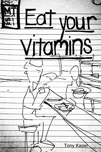 Eat Your Vitamins (Paperback): Tony Kapel