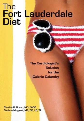 The Fort Lauderdale Diet, the Cardiologist's Solution for the Calorie Calamity: Charles Russo ...